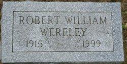 """Robert William """"Bob"""" Wereley"""