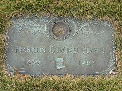 "Franklin E. ""Mike"" Plants"
