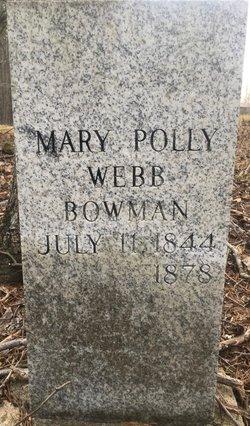"""Mary """"Polly"""" <I>Webb</I> Bowman"""