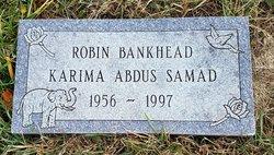 "Robin ""Karima Abdus Samad"" Bankhead"
