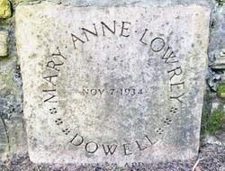 Mary Anne <I>Lowrey</I> Dowell