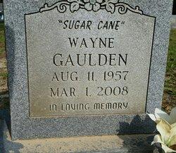 "Wayne ""Sugar Cane"" Gaulden"