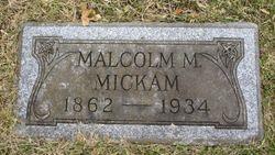 Malcolm M Mickam