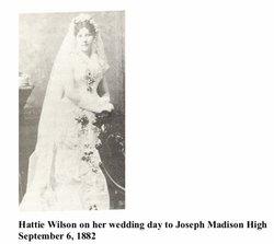 "Harriet Harwell ""Hattie"" <I>Wilson</I> High"