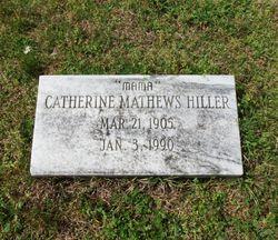 Catherine <I>Mathews</I> Hiller